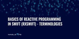 A blue background with the text Basics of Reactive Programming In Swift (RxSwift) - Terminologies